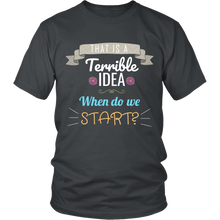 That Is A Terrible Idea - Funny Attitude T-Shirt - Island Dog T-Shirt Company