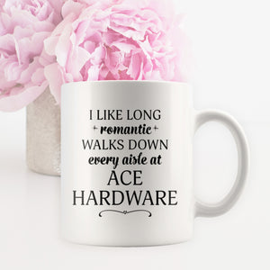 I Like Long Romantic Walks Down Every Aisle At Ace Hardware Funny Coffee Mugs for Women & Men - 11 oz Double Side Cup - Island Dog T-Shirt Company
