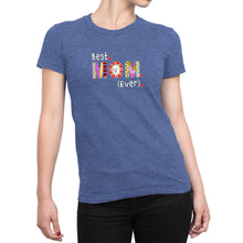 Best Mom Ever - Women's Ultra Soft Comfort Short Sleeve Tee - Gift for Your Mother - Island Dog T-Shirt Company