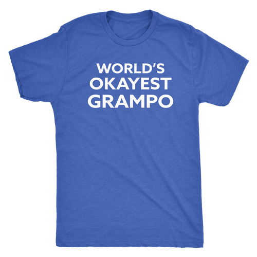 World's Okayest Grampo - Funny Men's Extra Soft Triblend T-Shirt - Island Dog T-Shirt Company