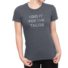 I Did It For The Tacos - Funny Attitude T-Shirt - Ladies' Ultra Soft Comfort Tee - Island Dog T-Shirt Company