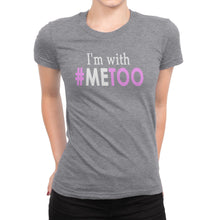 I'm With #MeToo - a Me Too Support Tee for Women to Stop Sexual Harassment - Island Dog T-Shirt Company