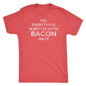 Better with Bacon On It - Funny Attitude T-Shirt - Men's Ultra Soft Comfort Tee - Island Dog T-Shirt Company