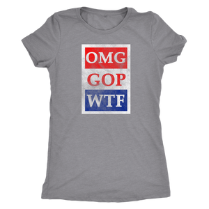 OMG GOP WTF - Women's Ultra Soft Short Sleeve Political Action Tee - Island Dog T-Shirt Company