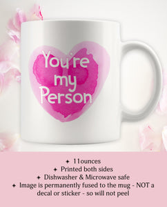 You're My Person - Cute Anniversary Valentine's Day Coffee Mug Present for Her - Island Dog T-Shirt Company