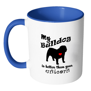 My Bulldog is Better Than Your Unicorn Coffee Mug with Accent Handle - Island Dog T-Shirt Company