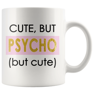Cute But Psycho But Cute Sarcastic & Funny Mug for Women - Island Dog T-Shirt Company
