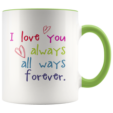 I Love You Always All Ways Forever - Sweet Coffee Mug - Anniversary Birthday Wedding Christmas Hanukkah Gift - Island Dog T-Shirt Company