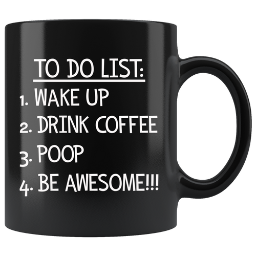 To Do List Coffee Mug - Funny Morning Routine Mug for Men - Black Coffee Mug - Island Dog T-Shirt Company