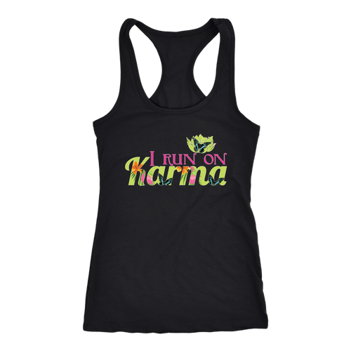 I Run on Karma - Yoga Shirts for Women Loose Racerback Womens Activewear Tops - Island Dog T-Shirt Company