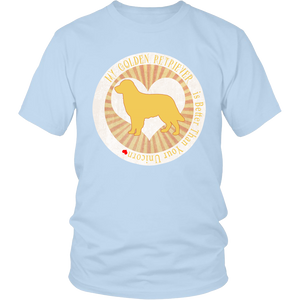 My Golden Retriever is Better Than Your Unicorn - Dog Lover Tee - Island Dog T-Shirt Company