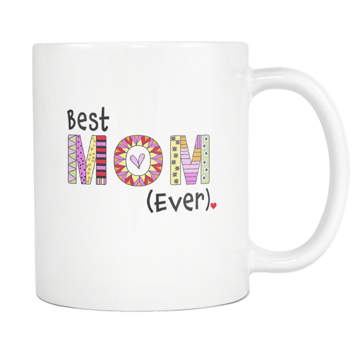 Best Mom Ever Coffee Mug - 11 oz Great Gift Ideas for Mothers - Mom's Birthday, Mother's Day - Island Dog T-Shirt Company