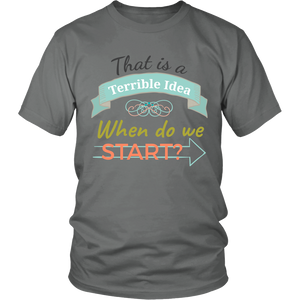 That Is A Terrible Idea - Funny Men's Adventure T-shirt - Island Dog T-Shirt Company
