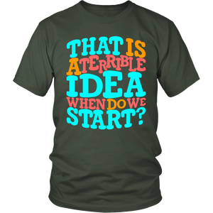 That Is A Terrible Idea - Men's Funny Adventure T-Shirt - Island Dog T-Shirt Company