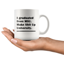 I Graduated from MSU - Make Shit Up University - Island Dog T-Shirt Company