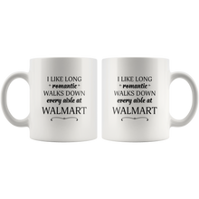 I Like Long Romantic Walks Down Every Aisle At Walmart Funny Mug Quote - Island Dog T-Shirt Company