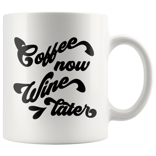 Coffee Now Wine Later Funny Coffee Mug - Island Dog T-Shirt Company
