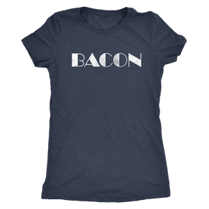 Bacon - Funny Attitude T-Shirt - Ladies' Sarcatic Foodie Shirt - Ultra Soft Comfort Tee - Island Dog T-Shirt Company