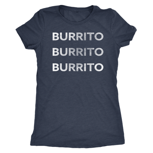 Burrito Burrito Burrito - Funny Food T-Shirt - Ladies' Ultra Soft Comfort Tee - Island Dog T-Shirt Company