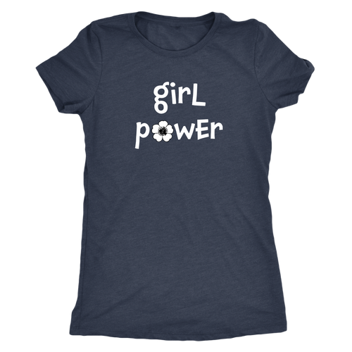 Girl Power - Women's Positive Attitude Tee - Island Dog T-Shirt Company