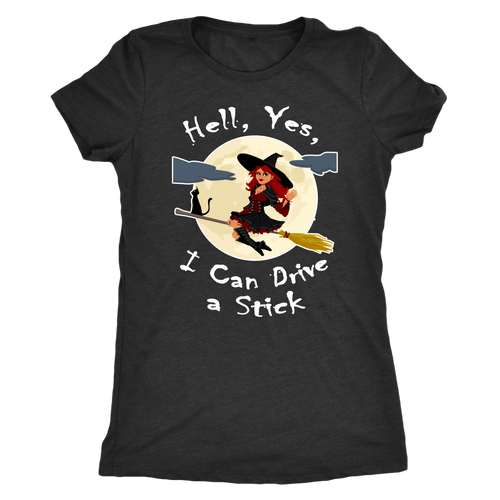 Hell Yes, I Can Drive a Stick - Funny Witch, Black Cat & Broomstick Women's HalloweenTee - Island Dog T-Shirt Company