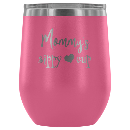 Mommy's Sippy Cup - Moms Sippy Cup Tumbler - Mommys Wine Glass - Island Dog T-Shirt Company