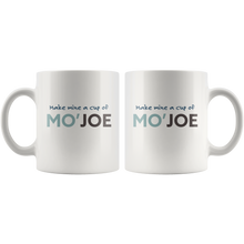 Make Mine A cup of Mo'Joe - Funny Coffee Lover 11 oz White Ceramic Mug - Island Dog T-Shirt Company