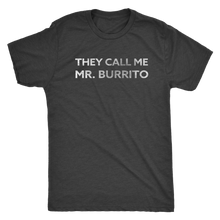 Men's Ultra Soft Comfort Short Sleeve Tee - They Call Me Mr. Burrito - Guy's Foodie Shirt - Island Dog T-Shirt Company