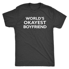 World's Okayest Boyfriend - Funny Men's Extra Soft Triblend T-Shirt - Island Dog T-Shirt Company
