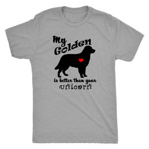 My Golden Retriever is Better Than Your Unicorn Men's T-Shirt - Triblend - Island Dog T-Shirt Company