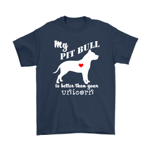 My Pit Bull is Better Than Your Unicorn - Men's T-Shirt - Island Dog T-Shirt Company