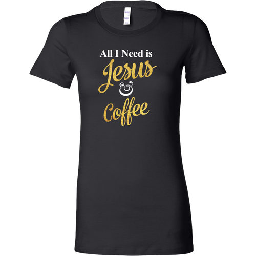All I Need is Jesus & Coffee T-Shirt - Funny Christian Women's Tee - Ladies' T Shirt - Island Dog T-Shirt Company