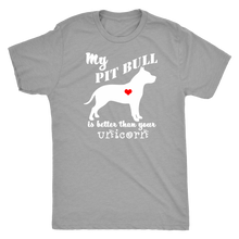 My Pit Bull is Better Than Your Unicorn - Men's T-Shirt - Tri-Blend - Island Dog T-Shirt Company
