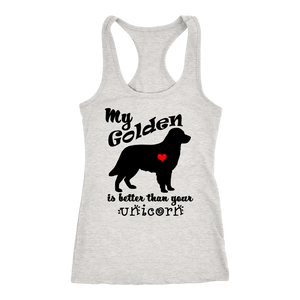 My Golden Retriever is Better Than Your Unicorn Women's T-Shirt - Racerback Tank - Island Dog T-Shirt Company