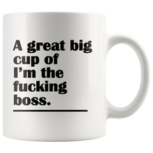 A Great Big Cup of I'm the F*cking Boss Funny Adult Coffee Mug - Island Dog T-Shirt Company