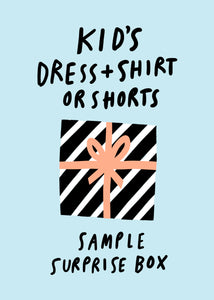 SAMPLE SURPRISE BOX: Kid's dress & shirt OR shorts
