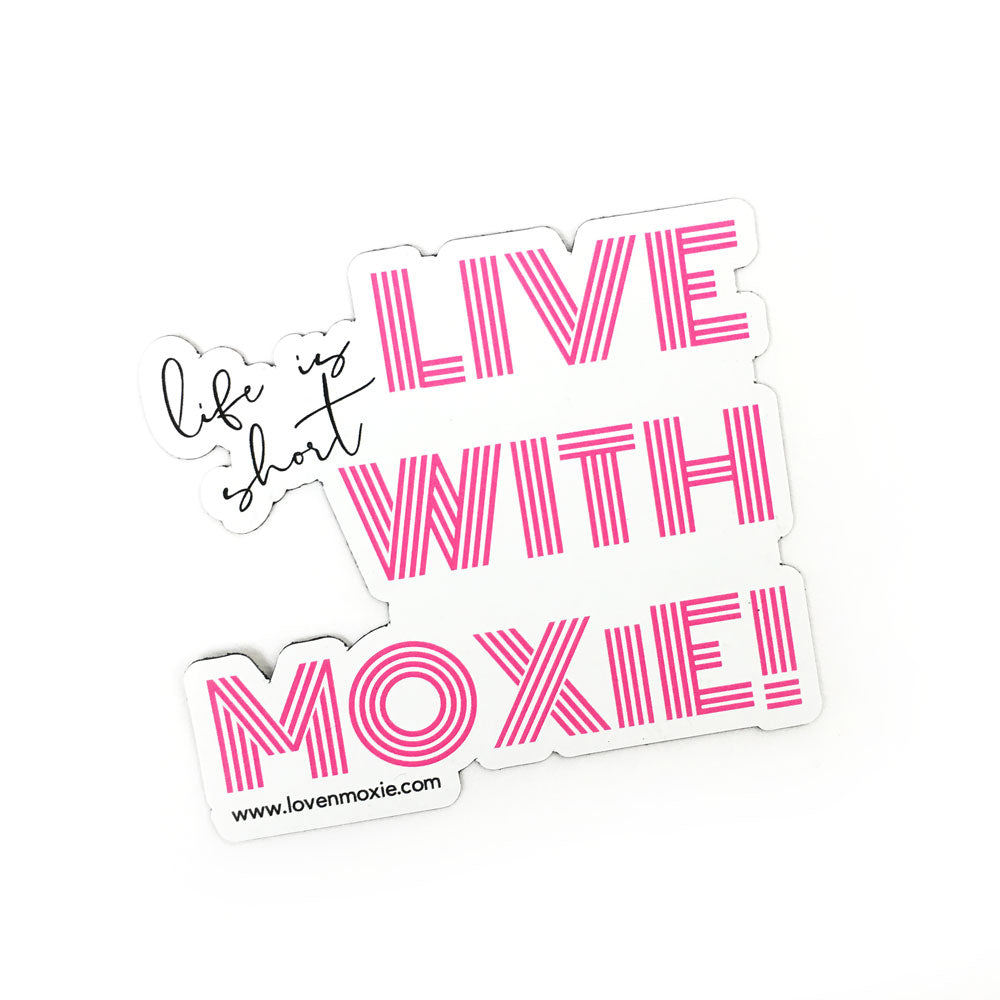 Live With Moxie Magnet
