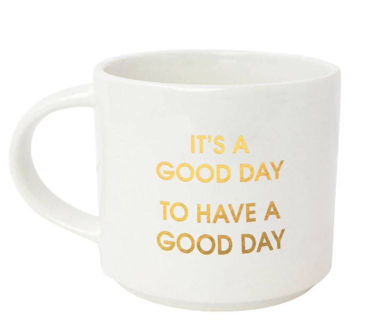 IT'S A GOOD DAY TO HAVE A GOOD DAY Metallic Gold Mug