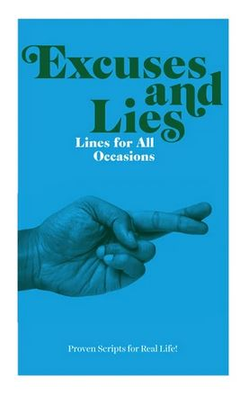 Excuses & Lies Lines for All Occasions: Paperback Edition
