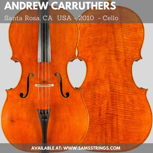 A fine cello by Andrew Carruthers, Santa Rosa, CA