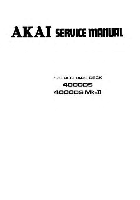 AKAI Stereo Tape Deck Model 4000DS-4000DS MK-II Service Manual