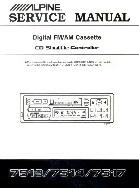 ALPINE 7513 Digital FM AM Cassette Shuttle Controller Service Manual