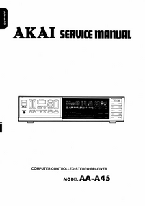 AKAI Computer Controlled Stereo Receiver Model AA-A45 Service Manual
