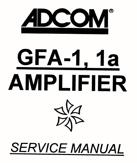 ADCOM GFA-1 1A Amplifier Service Manual
