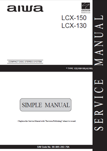AIWA LCX-150-130 Simple Compact Disc Stereo System Service Manual