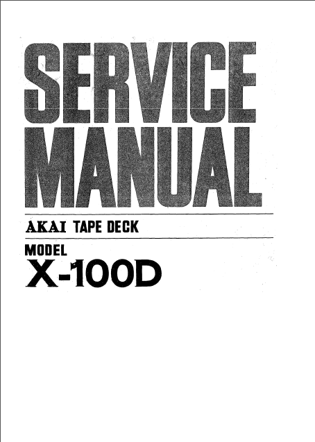 AKAI X-100D Tape Deck Service Manual