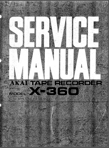 AKAI X 360-360D Tape Recorder Service Manual