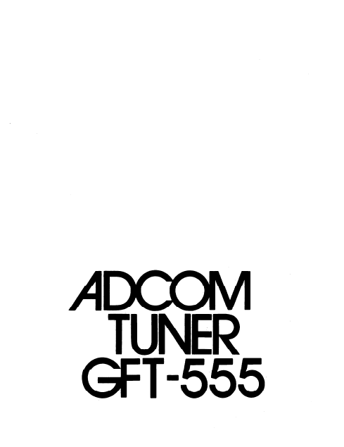 ADCOM GFT-555 Tuner Owner's Manual