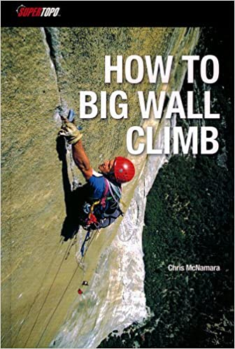 How to Climb Big Walls