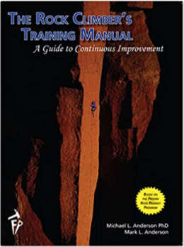 Rock Climbers Training Manual by Michael L. Anderson PhD and Mark L. Anderson